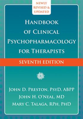 The Handbook of Clinical Psychopharmacology for Therapists By Preston, John